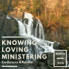 "It's time to register for ""Knowing, Loving, Ministering"" at the early bird rate!"