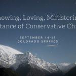 Knowing, Loving, Ministering-The Substance of Conservative Christianity